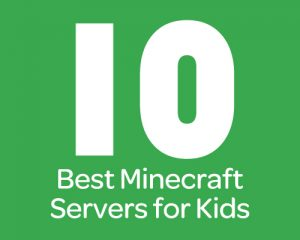 10 Best Minecraft Servers for Kids and Why