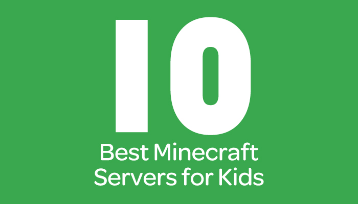 10 Best Kid-Friendly Minecraft servers and Why